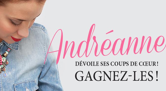 concours Andréanne dévoile ses coups de coeurs