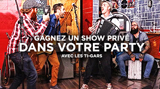 Concours Show privé les ti-gars