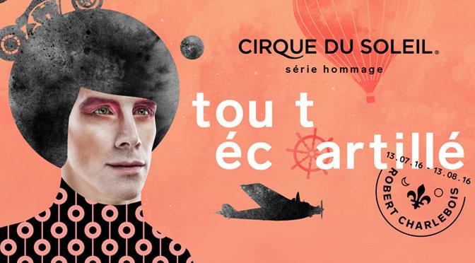 concours billet tout Écartillé Cirque du soleil