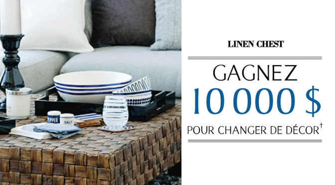 concours linen chest 10000$ pour votre décor