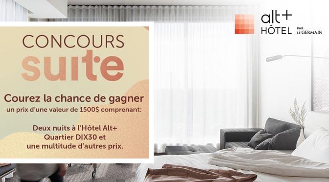 Concours « Suite Alt+» : 2 nuitées à l'Hôtel Alt+ Quartier DIX30 d'une valeur de1500 $