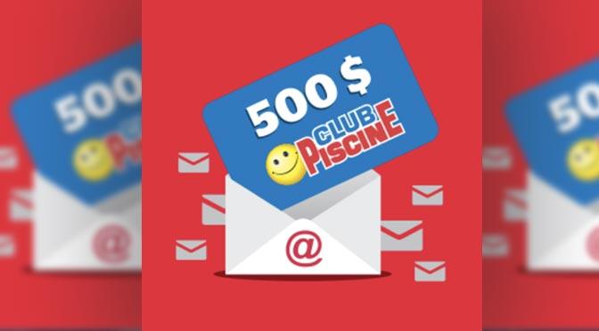 Une carte-cadeau de 500$ Club Piscine à gager au Concours Abonnement Infolettre JDM