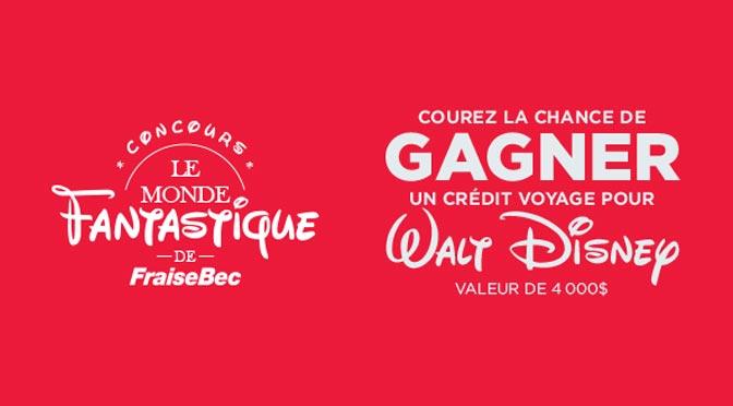 Gagnez un crédit voyage pour Walt Disney World avec le concours FraiseBec
