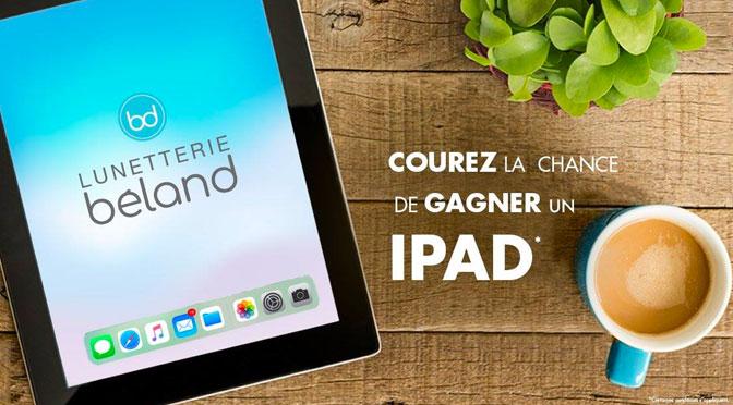 Gagnez un magnifique Apple iPad 6 grâce au Concours Lunetterie Béland
