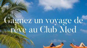 Gagnez un séjour de rêve d'une semaine pour 2 personnes au Club Med