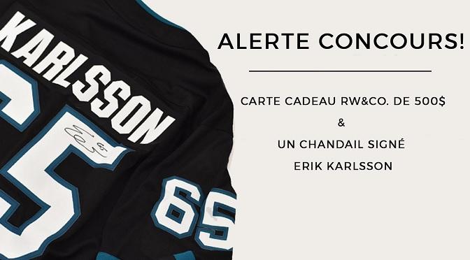 Gagner une cartes-cadeaux de RW&CO à 500 $ et un chandail Erik Karlsson à 300 $