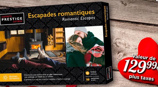 Gagnez un Coffret Prestige Escapades Romantiques d'une valeur de 129.99 $
