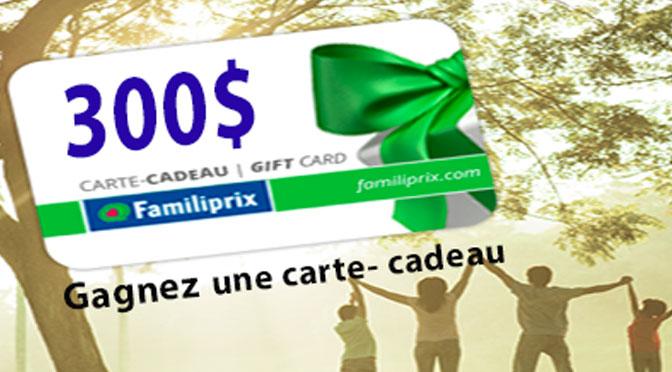 Gagnez une Carte-Cadeau FAMILIPRIX à hauteur de 300 $