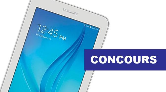 Gagnez une tablette Samsung Galaxy Tab E 7 avec Le Reseau CLIC