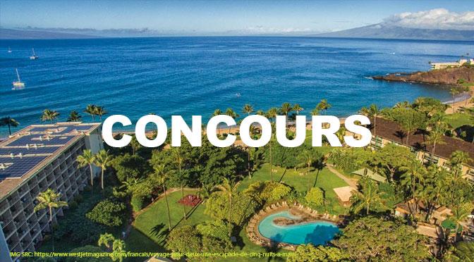Gagnez une escapade de cinq nuits pour 2 personnes à Maui  à 4 900 $