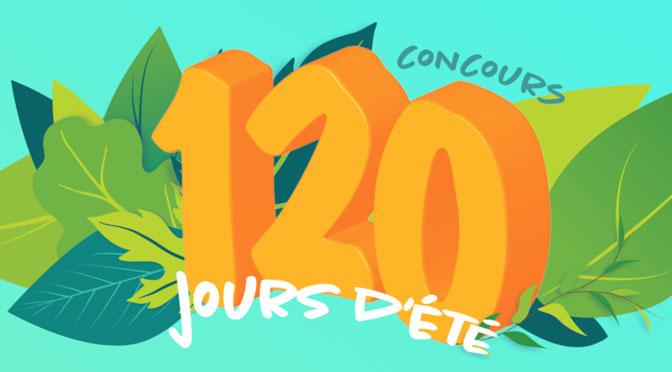 """Gagnez l'un des 5 chèques de 1 000 $ au Concours """"120 Jours d'été"""""""