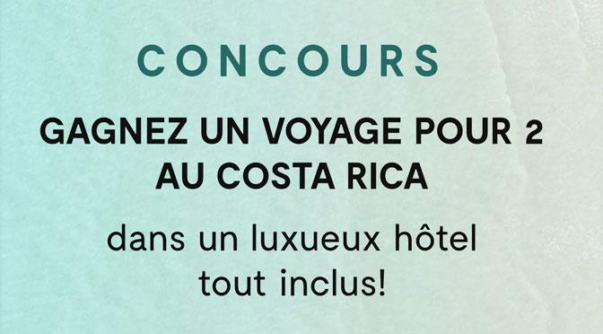 Gagnez un Forfait Voyage tout inclus pour 2 dans un luxueux Hôtel au Costa Rica